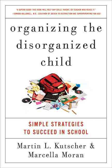 Organizing the Disorganized Child By Kutscher, Martin L., M.D./ Moran, Marcella