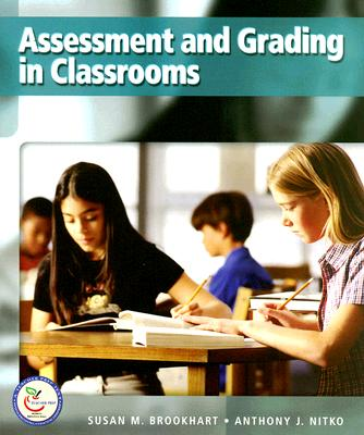 Assessment and Grading in Classrooms By Brookhart, Susan M./ Nitko, Anthony J.