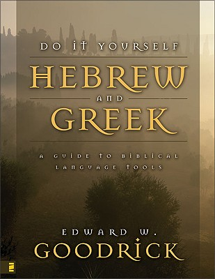 Do It Yourself Hebrew and Greek By Goodrick, Edward W.